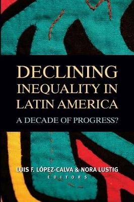 Declining Inequality in Latin America: A Decade of Progress? (Paperback)