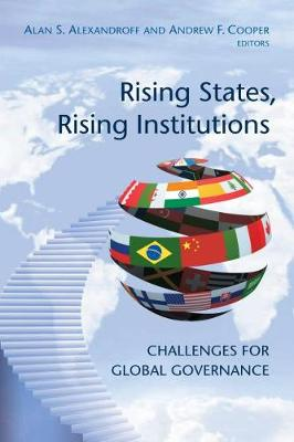 Rising States, Rising Institutions: Challenges for Global Governance (Paperback)