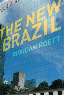 The New Brazil: From Backwater to BRIC (Hardback)