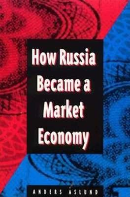 How Russia Became a Market Economy (Paperback)