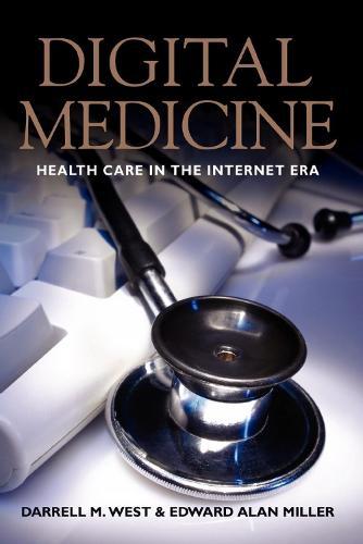 Digital Medicine: Health Care in the Internet Era (Paperback)