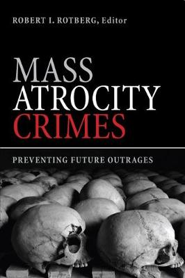 Mass Atrocity Crimes: Preventing Future Outrages (Paperback)