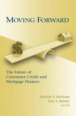 Moving Forward: The Future of Consumer Credit and Mortgage Finance (Hardback)