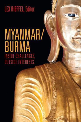 Myanmar/Burma: External Interests and Internal Challenges (Hardback)
