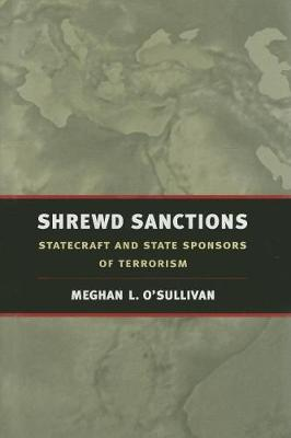 Shrewd Sanctions: Statecraft and State Sponsors of Terrorism (Hardback)