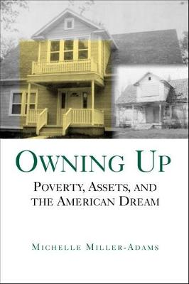 Owning Up: Poverty, Assets, and the American Dream (Hardback)