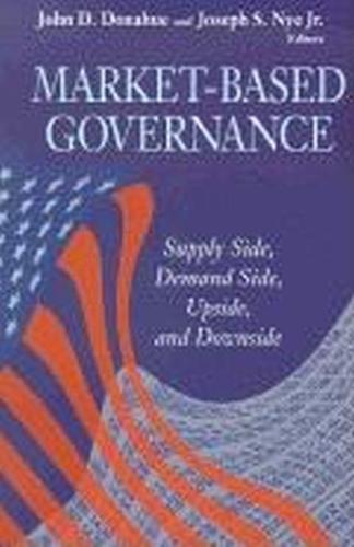 Market-Based Governance: Supply Side, Demand Side, Upside, and Downside (Paperback)