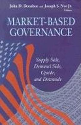 Market-Based Governance: Supply Side, Demand Side, Upside, and Downside (Hardback)