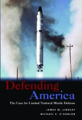 Defending America: The Case for Limited National Missile Defense (Paperback)
