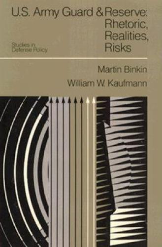 U.S. Army Guard and Reserve: Rhetoric, Realities, Risks (Paperback)