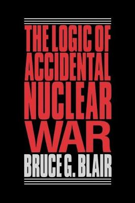 Logic of Accidental Nuclear War (Paperback)