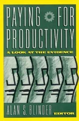Paying for Productivity: A Look at the Evidence (Paperback)