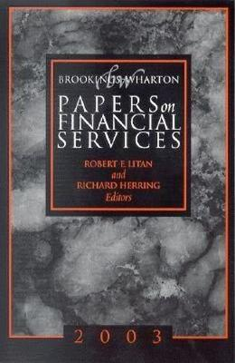 Brookings-Wharton Papers on Financial Services: 2003 - Brookings-Wharton Papers on Financial Services (Paperback)