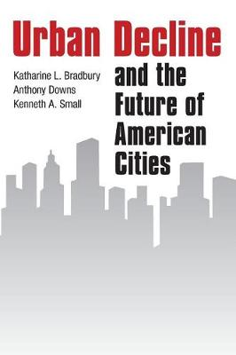 Urban Decline and the Future of American Cities (Paperback)