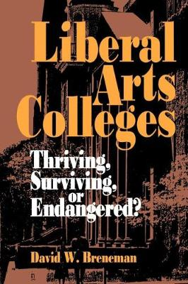 Liberal Arts Colleges: Thriving, Surviving, or Endangered? (Paperback)