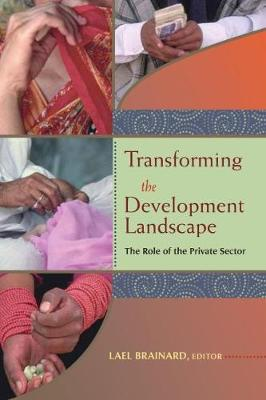 Transforming the Development Landscape: The Role of the Private Sector (Paperback)