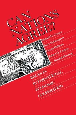 Can Nations Agree?: Issues in International Economic Cooperation (Hardback)