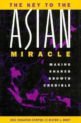 The Key to the Asian Miracle: Making Shared Growth Credible (Hardback)