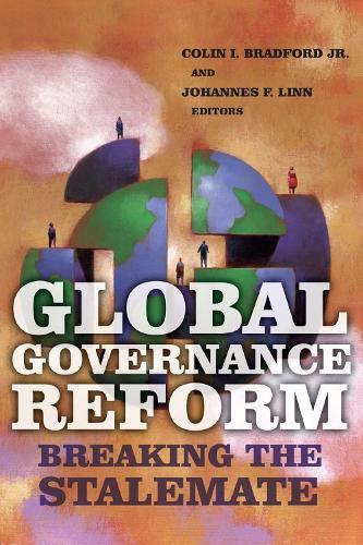 Global Governance Reform: Breaking the Stalemate (Paperback)