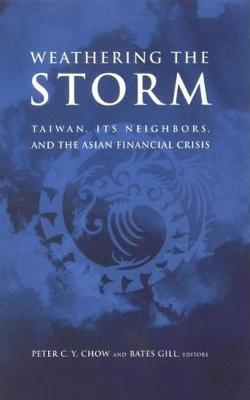 Weathering the Storm: Taiwan, Its Neighbors, and the Asian Financial Crisis (Paperback)