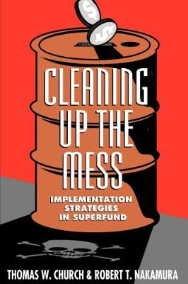 Cleaning Up the Mess: Implementation Strategies in Superfund (Paperback)