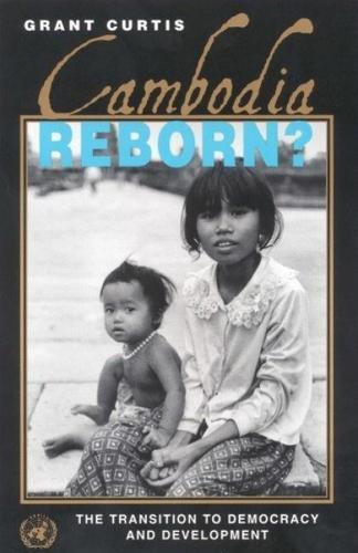 Cambodia Reborn?: the Transition to Democracy & Development (Paperback)