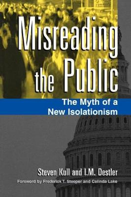 Misreading the Public: The Myth of a New Isolationism (Hardback)
