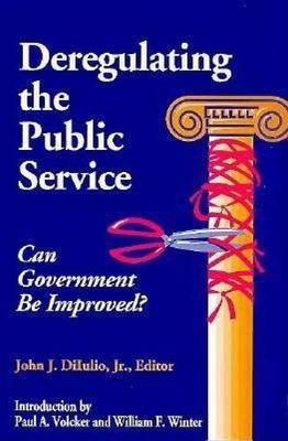 Deregulating the Public Service: Can Government be Improved? (Paperback)