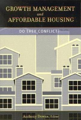 Growth Management and Affordable Housing: Do They Conflict? - James A. Johnson Metro Series (Hardback)
