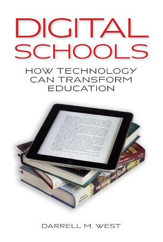 Digital Schools: How Technology Can Transform Education (Hardback)