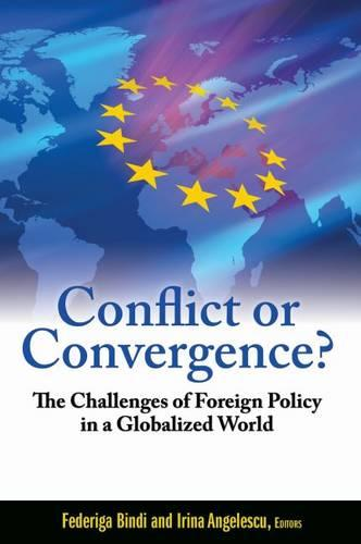 Conflict or Convergence?: The Challenges of Foreign Policy in a Globalized World (Paperback)