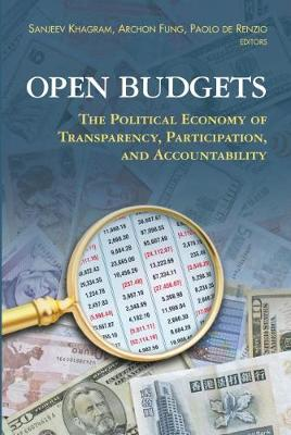 Open Budgets: The Political Economy of Transparency, Participation, and Accountability (Paperback)