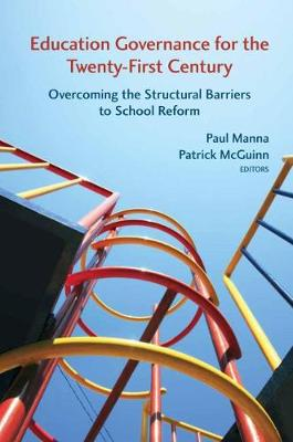 Education Governance for the Twenty-First Century: Overcoming the Structural Barriers to School Reform (Paperback)
