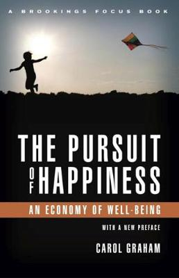 The Pursuit of Happiness: An Economy of Well-Being (Paperback)
