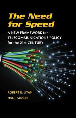 The Need for Speed: A New Framework for Telecommunications Policy for the 21st Century (Paperback)