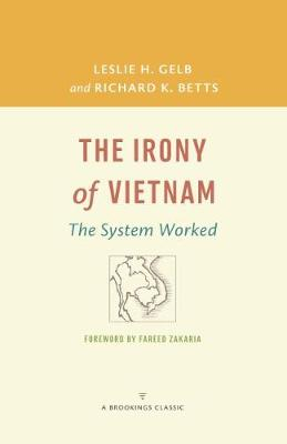 The Irony of Vietnam: The System Worked - A Brookings Classic (Paperback)