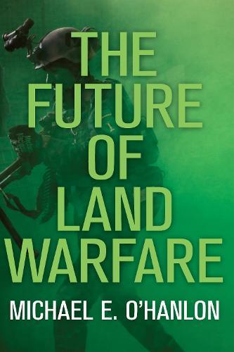 The Future of Land Warfare (Hardback)