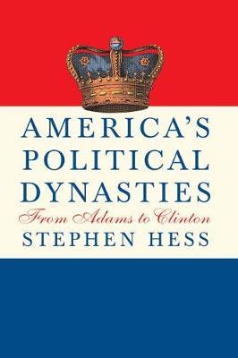 America's Political Dynasties: From Adams to Clinton (Hardback)