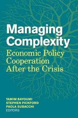 Managing Complexity: Economic Policy Cooperation after the Crisis (Paperback)