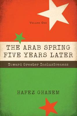 The Arab Spring Five Years Later, Volume 1: Toward Great Inclusiveness (Paperback)