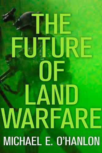 The Future of Land Warfare (Paperback)