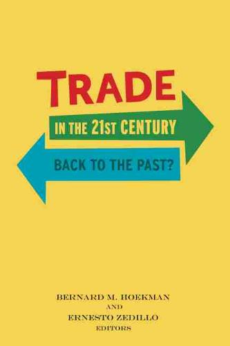 Trade in the 21st Century: Back to the Past? (Paperback)