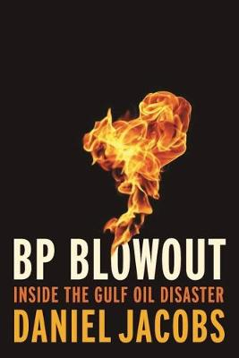 Blowout: The Inside Story of the BP Deepwater Horizon Oil Spill (Paperback)