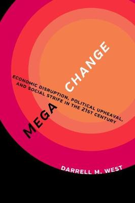 MegaChange: Economic Disruption, Political Upheaval, and Social Strife in the 21st Century (Paperback)
