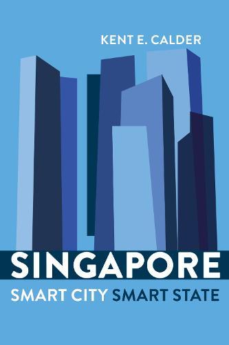 Singapore: Smart City, Smart State (Paperback)
