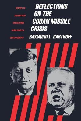 Reflections on the Cuban Missile Crisis: Revised to include New Revelations from Soviet & Cuban Sources (Paperback)