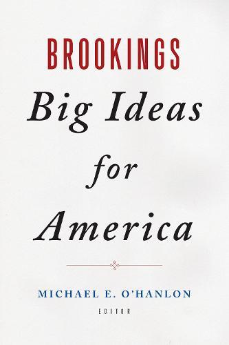 Brookings Big Ideas for America (Hardback)
