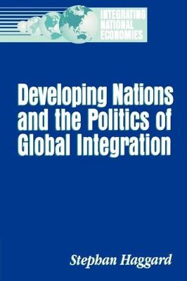 Developing Nations and the Politics of Global Integration (Paperback)
