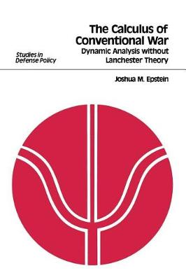 The Calculus of Conventional War: Dynamic Analysis without Lanchester Theory (Paperback)