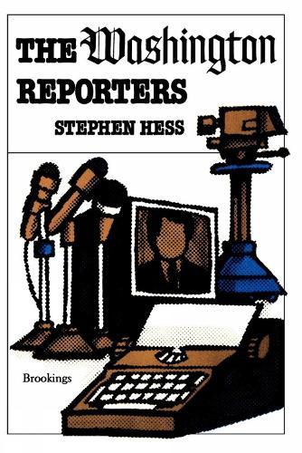 The Washington Reporters (Paperback)